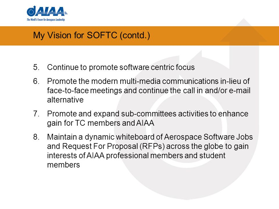 My Vision for SOFTC (contd.) 5.Continue to promote software centric focus 6.Promote the modern multi-media communications in-lieu of face-to-face meet