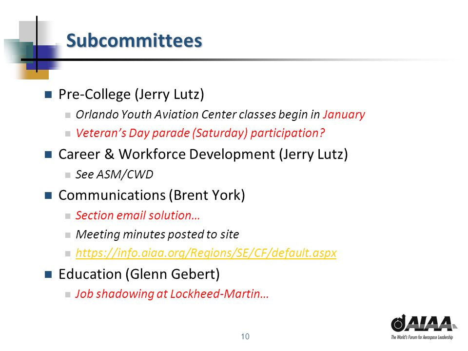 10 Subcommittees Pre-College (Jerry Lutz) Orlando Youth Aviation Center classes begin in January Veterans Day parade (Saturday) participation.