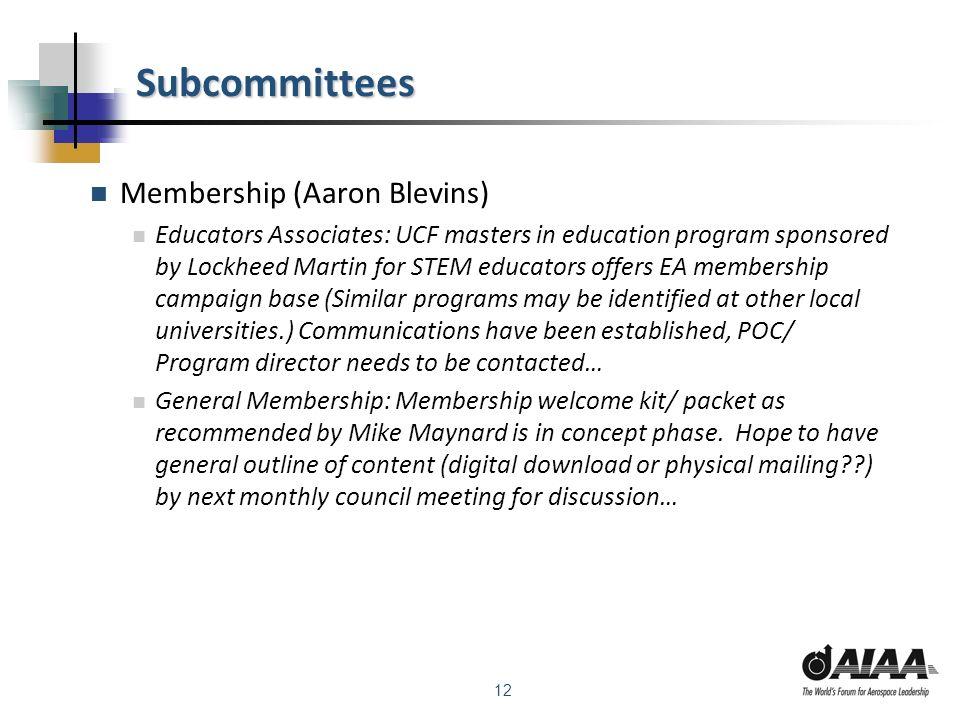 12 Subcommittees Membership (Aaron Blevins) Educators Associates: UCF masters in education program sponsored by Lockheed Martin for STEM educators off