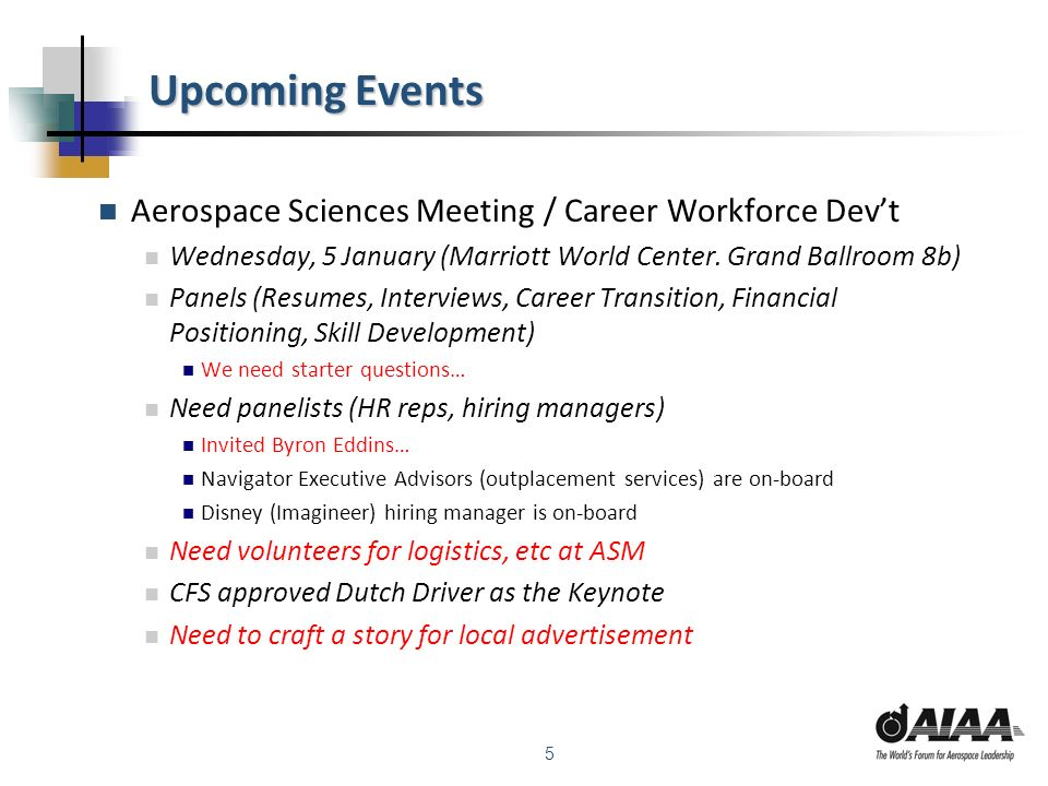 5 Upcoming Events Aerospace Sciences Meeting / Career Workforce Devt Wednesday, 5 January (Marriott World Center. Grand Ballroom 8b) Panels (Resumes,