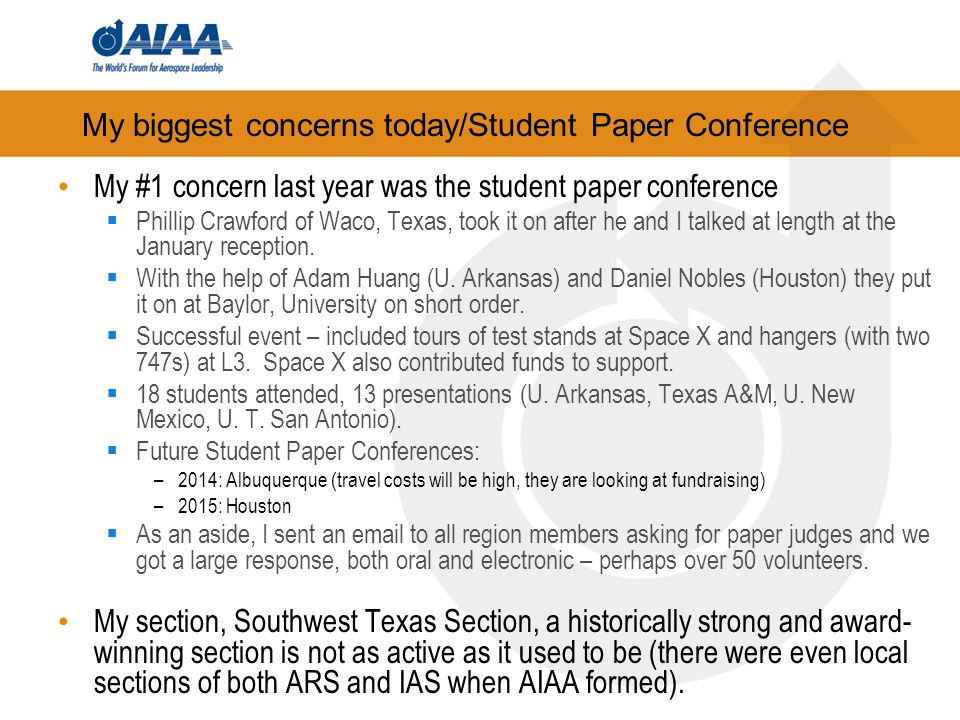 My biggest concerns today/Student Paper Conference My #1 concern last year was the student paper conference Phillip Crawford of Waco, Texas, took it on after he and I talked at length at the January reception.