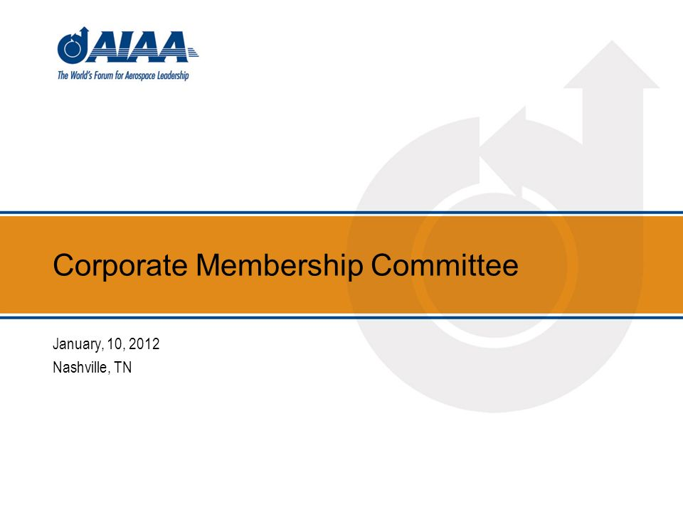 Corporate Membership Committee January, 10, 2012 Nashville, TN