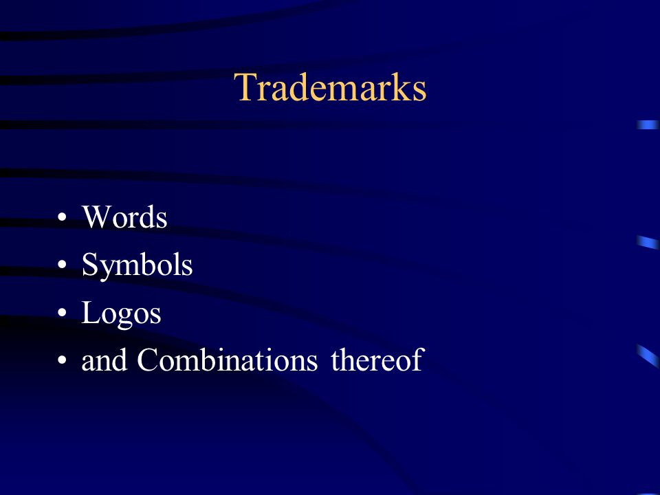 Trademarks Words Symbols Logos and Combinations thereof