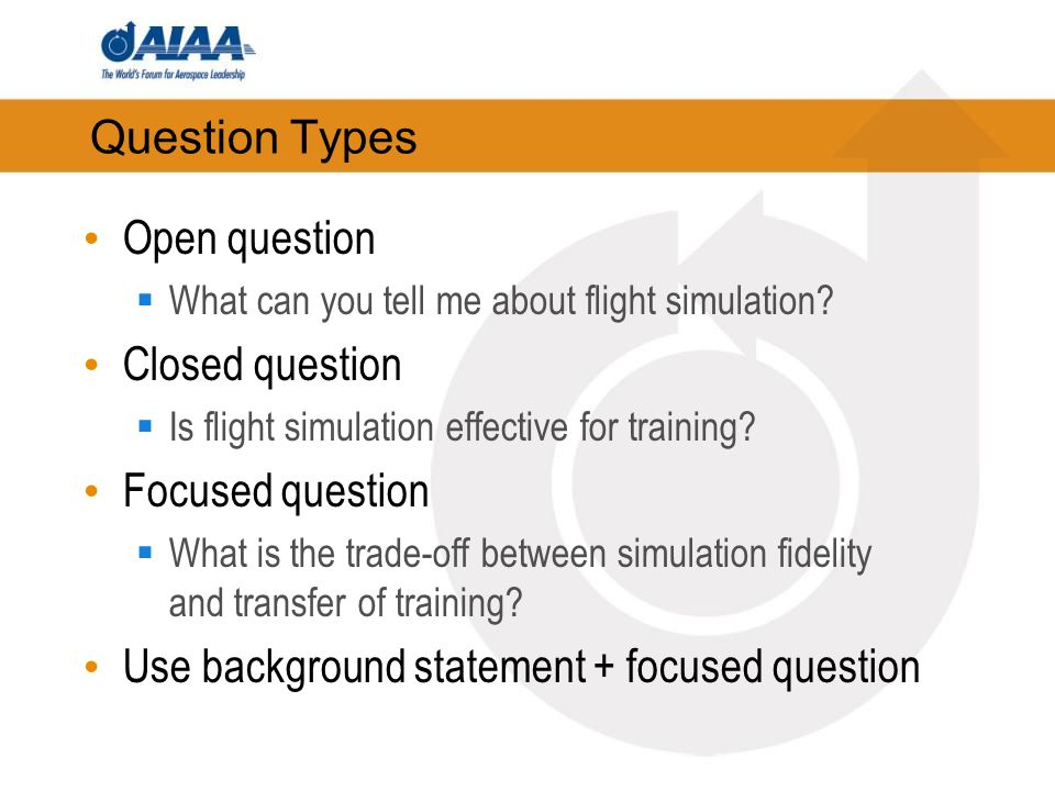 Question Types Open question What can you tell me about flight simulation.