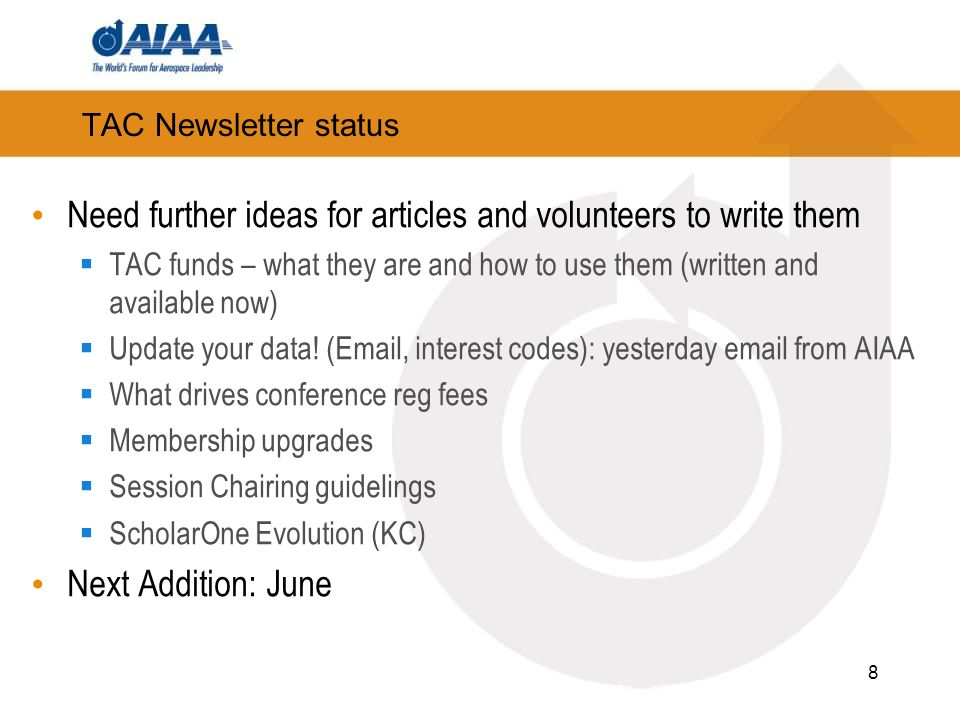 TAC Newsletter status Need further ideas for articles and volunteers to write them TAC funds – what they are and how to use them (written and available now) Update your data.