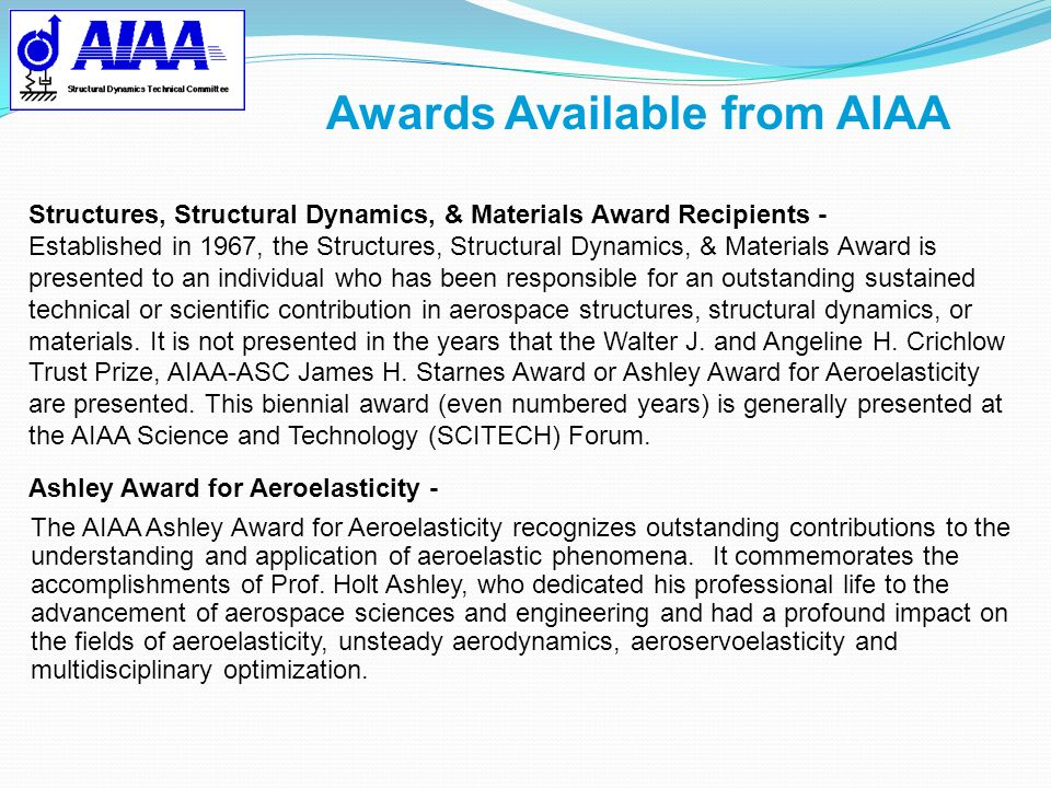 Awards Available from AIAA Structures, Structural Dynamics, & Materials Award Recipients - Established in 1967, the Structures, Structural Dynamics, &