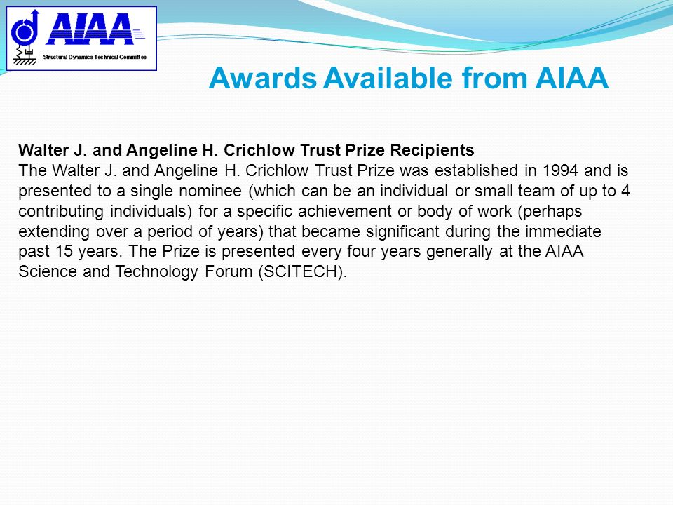 Awards Available from AIAA Walter J. and Angeline H. Crichlow Trust Prize Recipients The Walter J. and Angeline H. Crichlow Trust Prize was establishe