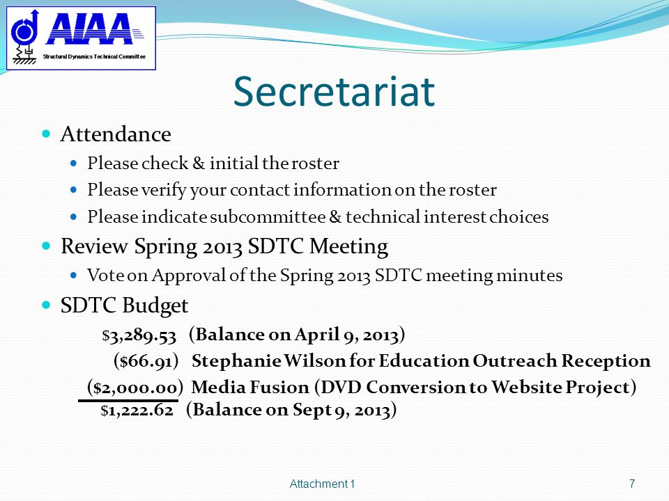 Secretariat Attendance Please check & initial the roster Please verify your contact information on the roster Please indicate subcommittee & technical