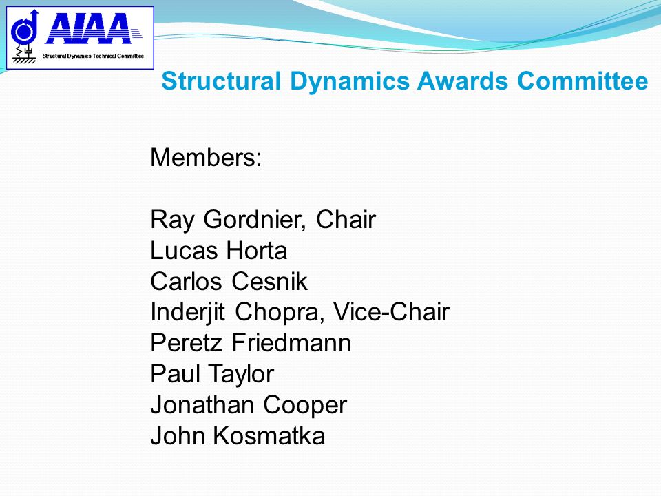 SDM Award Committee Report Committee Members Structural Dynamics TC* *Chairs Committee Dr.