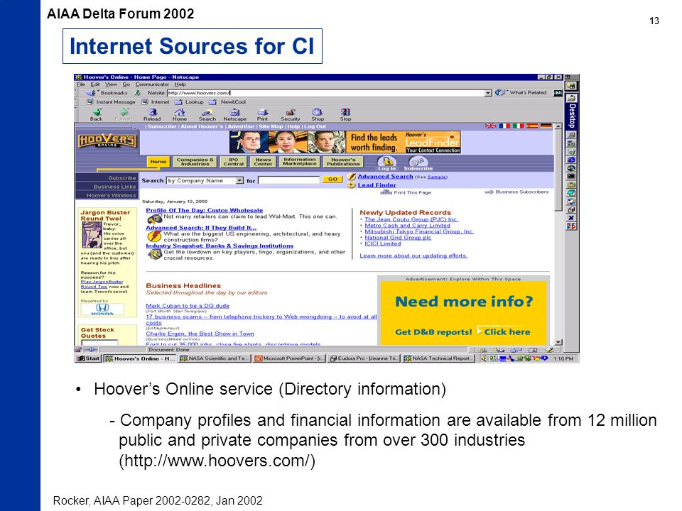 Hoovers Online service (Directory information) - Company profiles and financial information are available from 12 million public and private companies from over 300 industries (  Internet Sources for CI Rocker, AIAA Paper , Jan 2002 AIAA Delta Forum