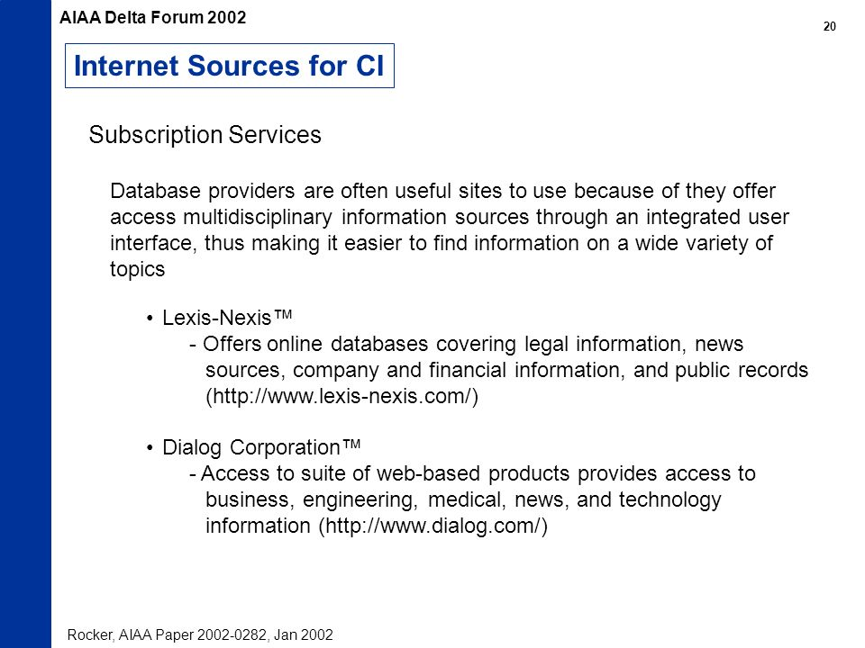 Internet Sources for CI Lexis-Nexis - Offers online databases covering legal information, news sources, company and financial information, and public