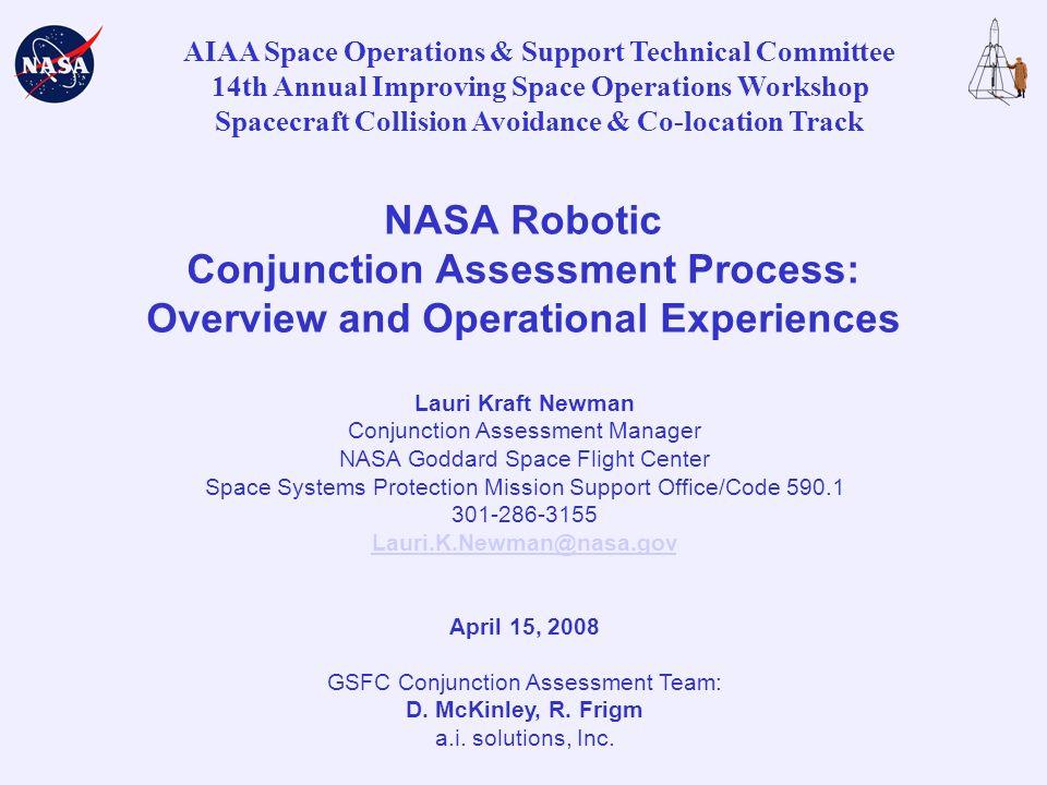 2 Agenda NASA Policy for Conjunction Assessment NASA Robotic Conjunction Assessment Process Operations Process Tool Suite Description Statistics Terra vs.