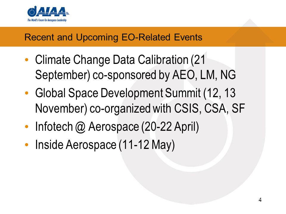 Recent and Upcoming EO-Related Events Climate Change Data Calibration (21 September) co-sponsored by AEO, LM, NG Global Space Development Summit (12, 13 November) co-organized with CSIS, CSA, SF Aerospace (20-22 April) Inside Aerospace (11-12 May) 4