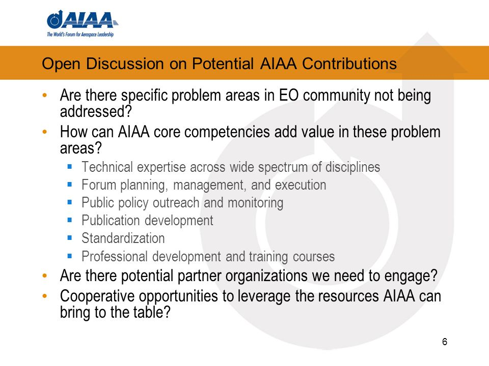 Open Discussion on Potential AIAA Contributions Are there specific problem areas in EO community not being addressed.
