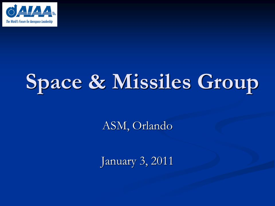 Space & Missiles Group ASM, Orlando January 3, 2011