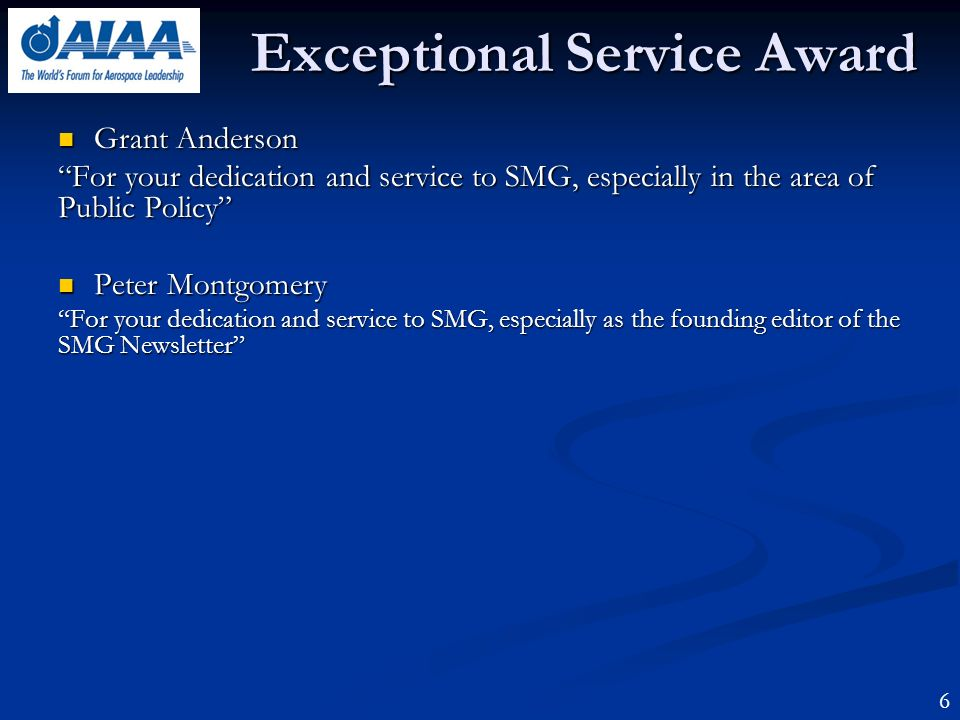 Exceptional Service Award Grant Anderson Grant Anderson For your dedication and service to SMG, especially in the area of Public Policy Peter Montgome