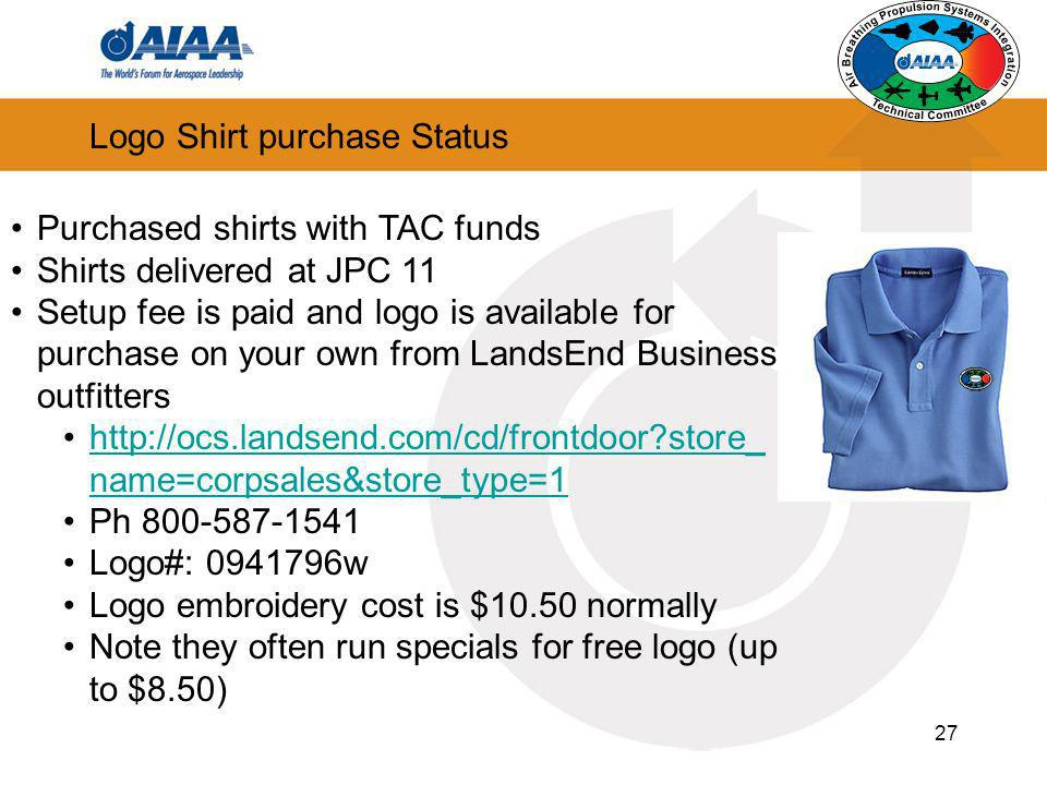 27 Logo Shirt purchase Status Purchased shirts with TAC funds Shirts delivered at JPC 11 Setup fee is paid and logo is available for purchase on your