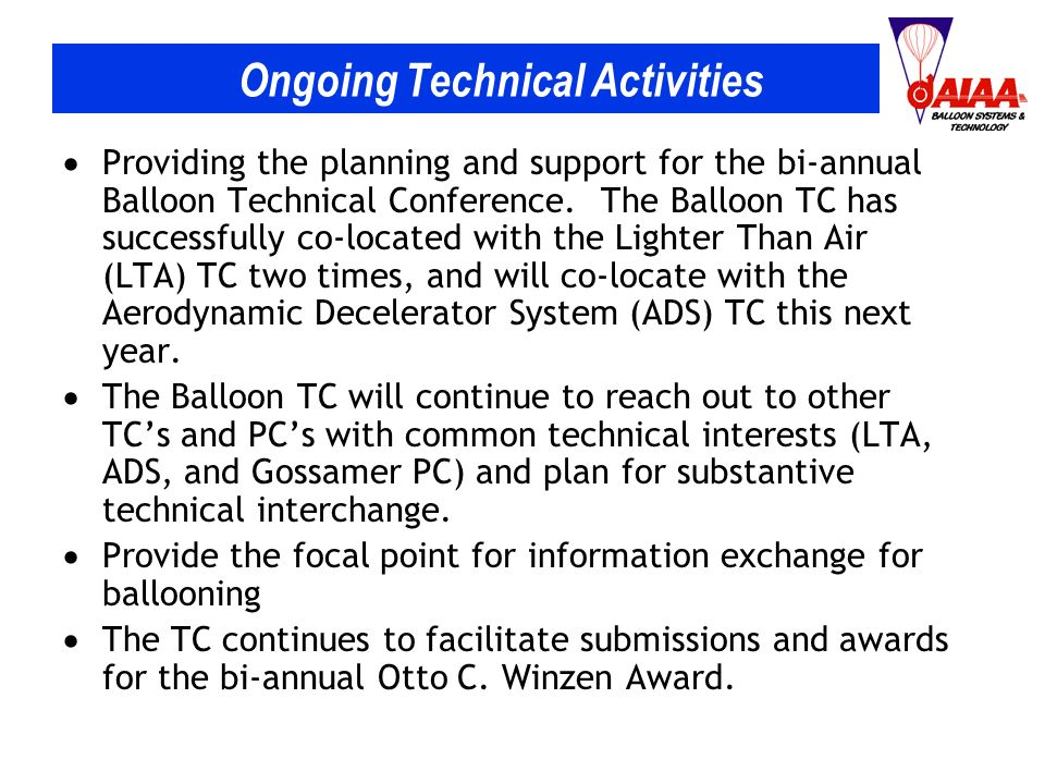 Ongoing Technical Activities Providing the planning and support for the bi-annual Balloon Technical Conference.