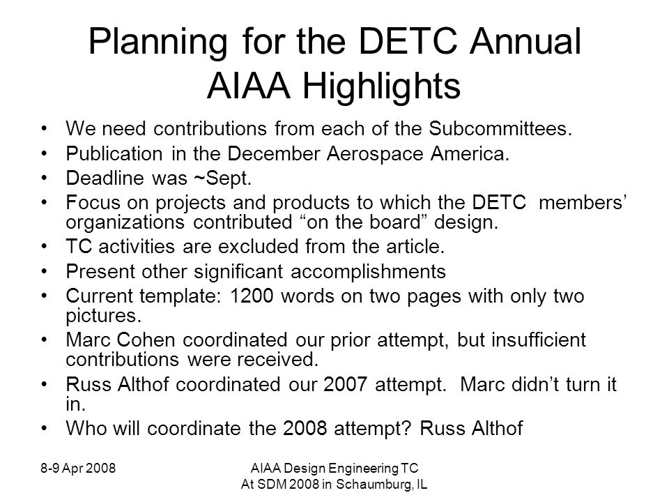 8-9 Apr 2008AIAA Design Engineering TC At SDM 2008 in Schaumburg, IL Planning for the DETC Annual AIAA Highlights We need contributions from each of the Subcommittees.