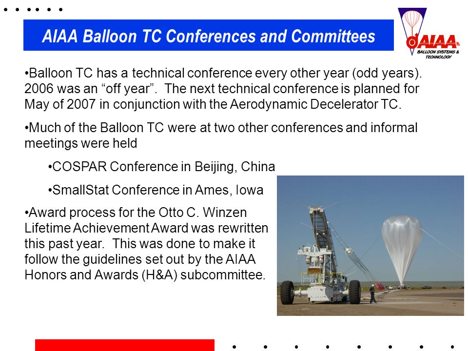 AIAA Balloon TC Conferences and Committees Balloon TC has a technical conference every other year (odd years).
