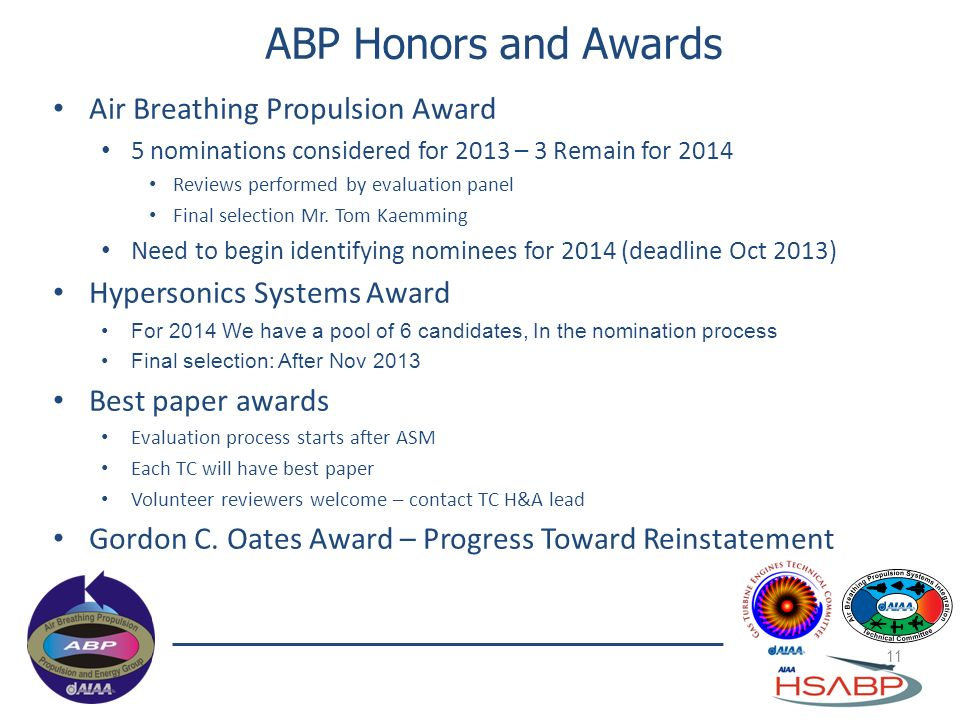 ABP Honors and Awards 11 Air Breathing Propulsion Award 5 nominations considered for 2013 – 3 Remain for 2014 Reviews performed by evaluation panel Fi
