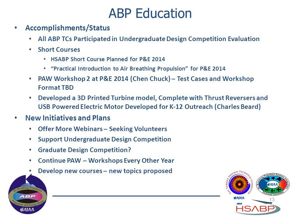 ABP Education 13 Accomplishments/Status All ABP TCs Participated in Undergraduate Design Competition Evaluation Short Courses HSABP Short Course Plann