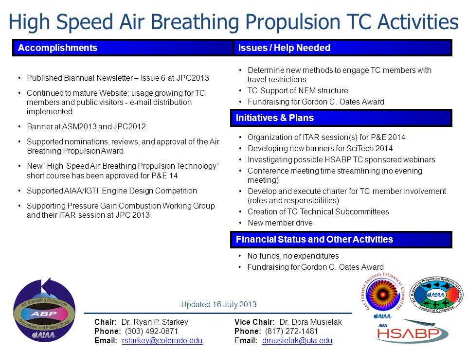 High Speed Air Breathing Propulsion TC Activities Updated 16 July 2013 Chair: Dr. Ryan P. StarkeyVice Chair: Dr. Dora Musielak Phone: (303) 492-0871Ph