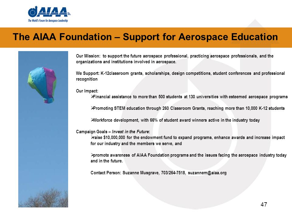 47 Our Mission: to support the future aerospace professional, practicing aerospace professionals, and the organizations and institutions involved in a
