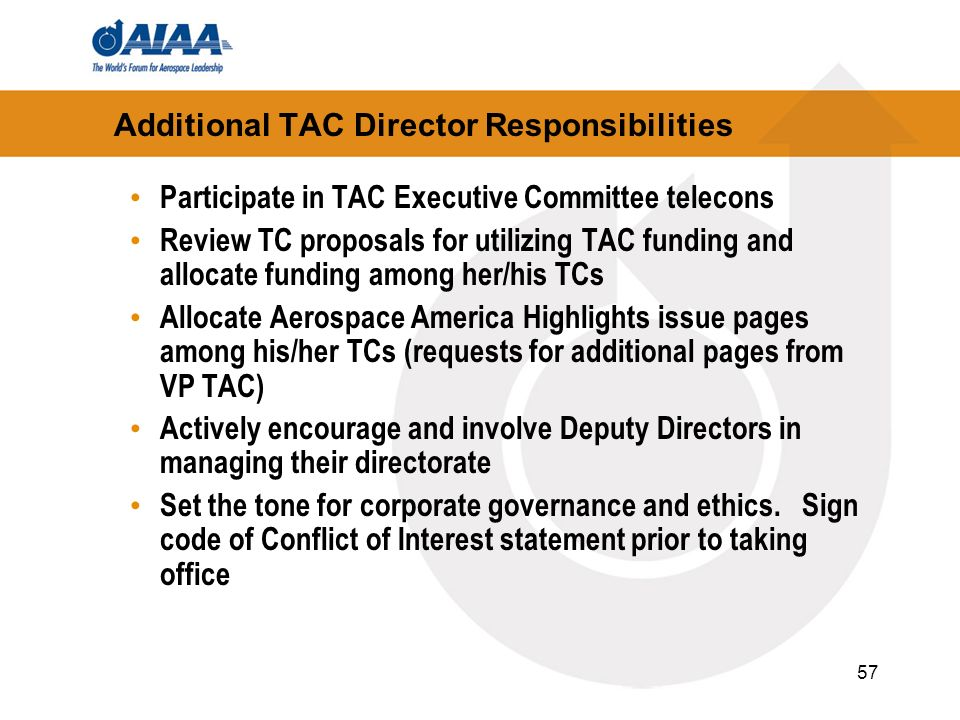 57 Additional TAC Director Responsibilities Participate in TAC Executive Committee telecons Review TC proposals for utilizing TAC funding and allocate