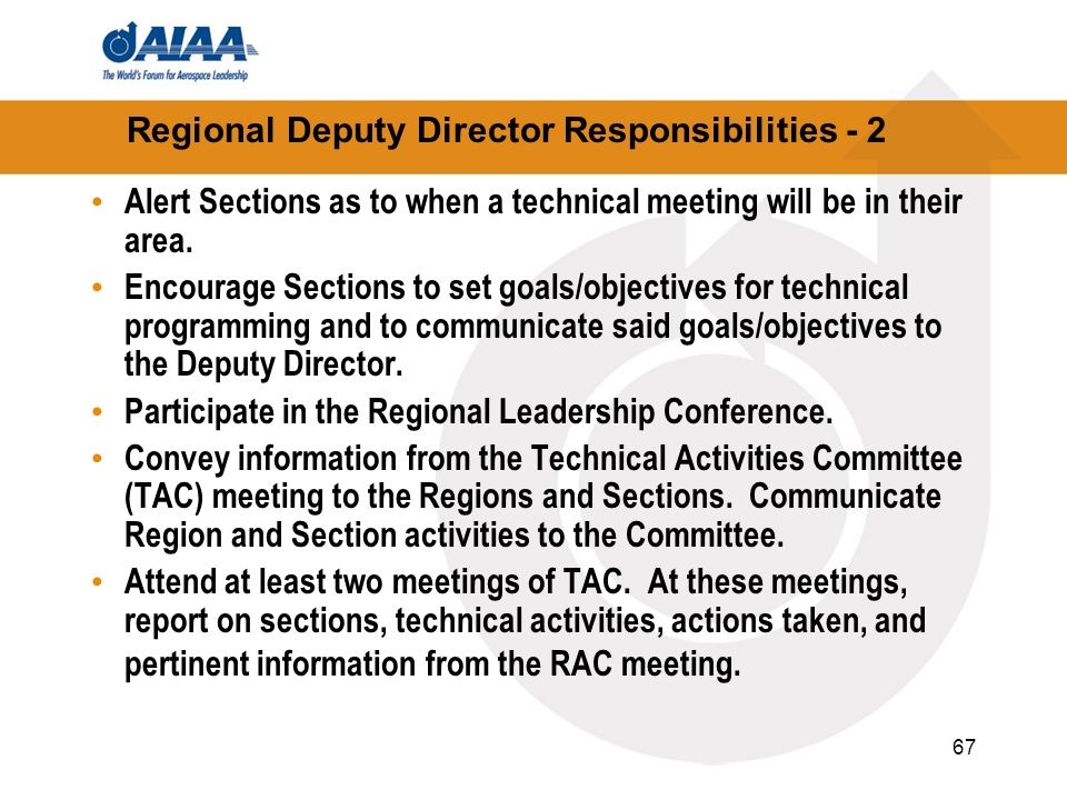 67 Regional Deputy Director Responsibilities - 2 Alert Sections as to when a technical meeting will be in their area. Encourage Sections to set goals/