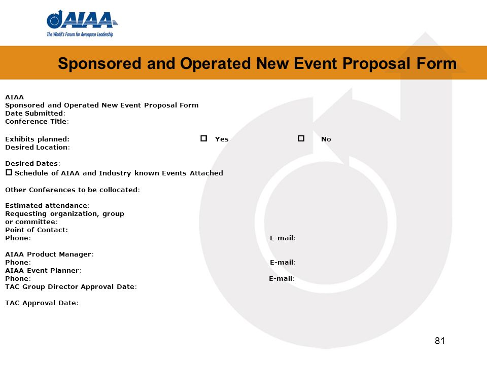 Sponsored and Operated New Event Proposal Form 81 AIAA Sponsored and Operated New Event Proposal Form Date Submitted: Conference Title: Exhibits plann