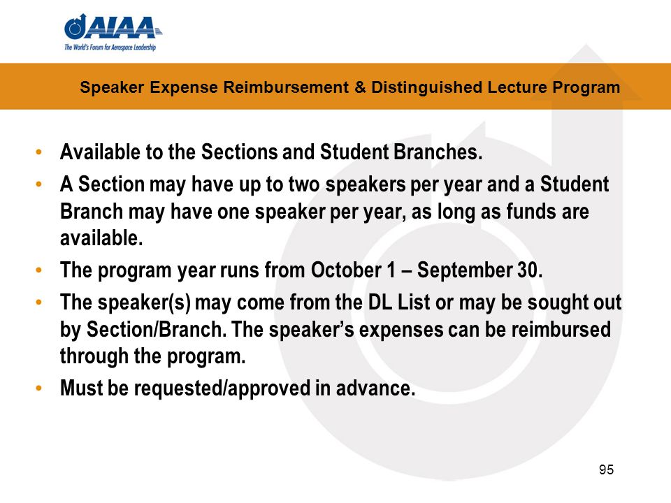 95 Speaker Expense Reimbursement & Distinguished Lecture Program Available to the Sections and Student Branches. A Section may have up to two speakers