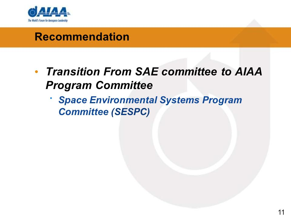11 Recommendation Transition From SAE committee to AIAA Program Committee · Space Environmental Systems Program Committee (SESPC)