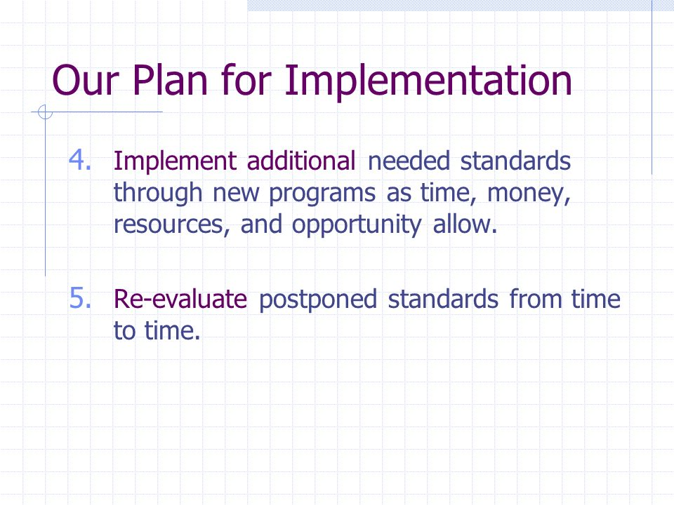 Our Plan for Implementation 4.