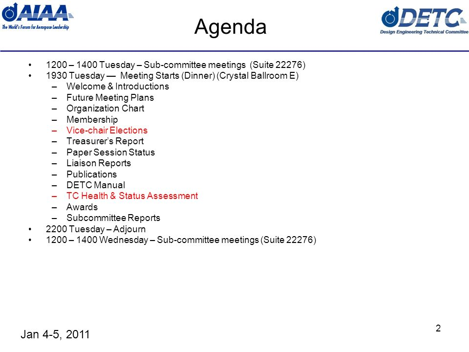 Jan 4-5, 2011 2 Agenda 1200 – 1400 Tuesday – Sub-committee meetings (Suite 22276) 1930 Tuesday Meeting Starts (Dinner) (Crystal Ballroom E) –Welcome &