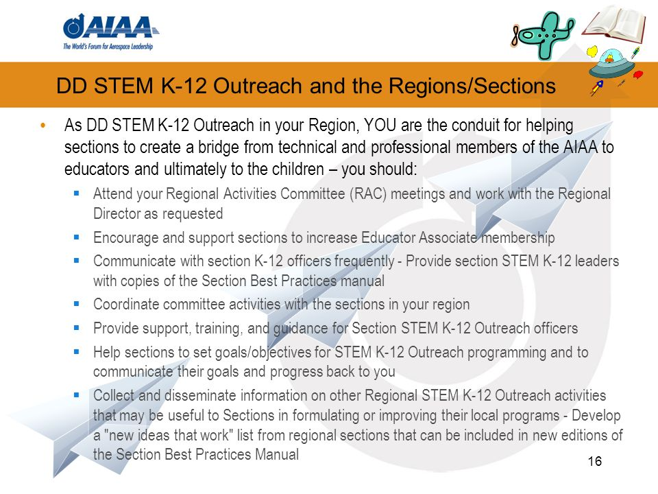 DD STEM K-12 Outreach and the Regions/Sections As DD STEM K-12 Outreach in your Region, YOU are the conduit for helping sections to create a bridge fr