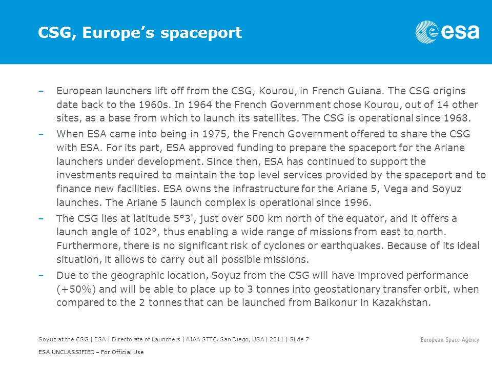 Soyuz at the CSG | ESA | Directorate of Launchers | AIAA STTC, San Diego, USA | 2011 | Slide 8 ESA UNCLASSIFIED – For Official Use Launcher adaptation