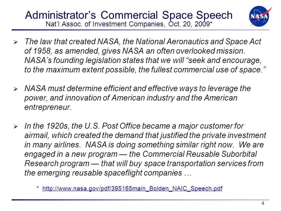Administrators Commercial Space Speech Natl Assoc. of Investment Companies, Oct. 20, 2009* The law that created NASA, the National Aeronautics and Spa