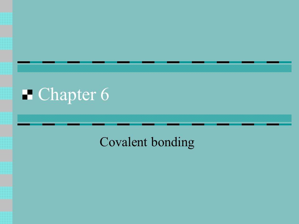 Chapter 6 Covalent bonding