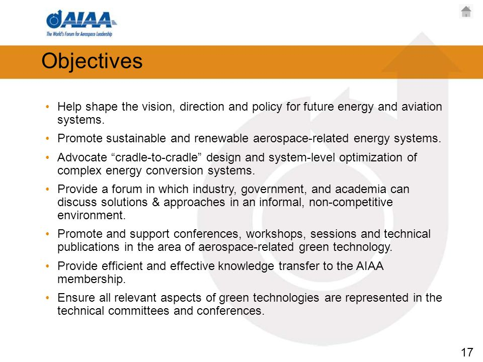 17 Objectives Help shape the vision, direction and policy for future energy and aviation systems.