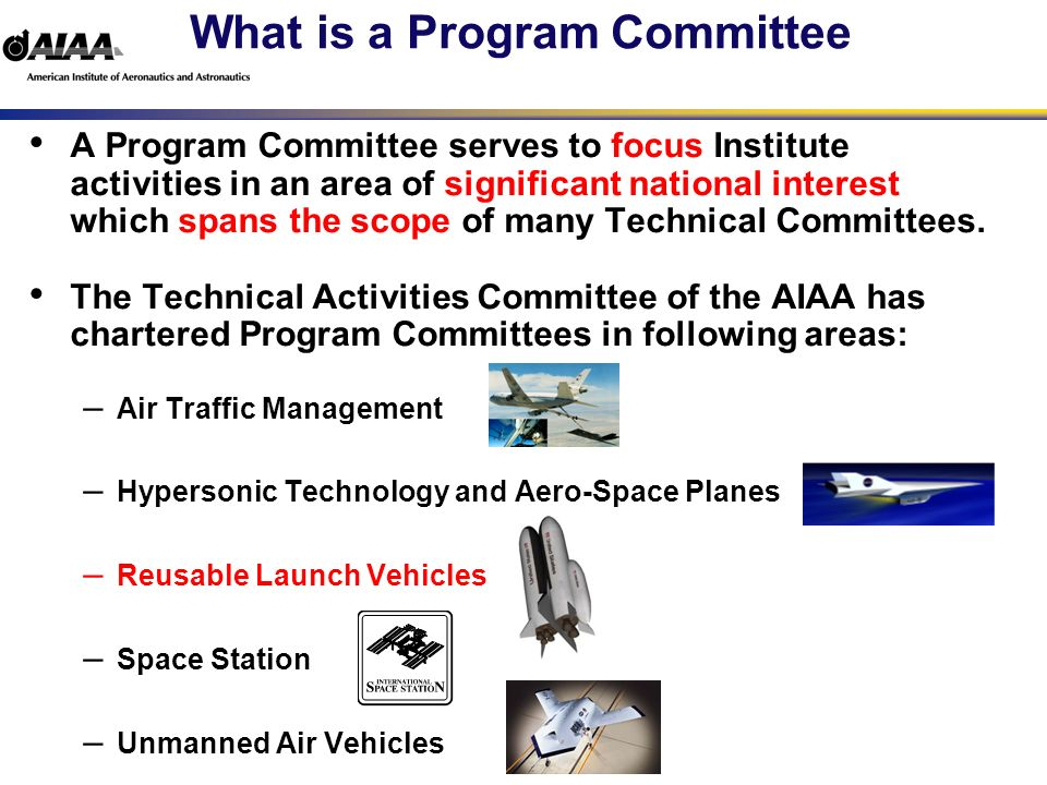 What is a Program Committee A Program Committee serves to focus Institute activities in an area of significant national interest which spans the scope of many Technical Committees.