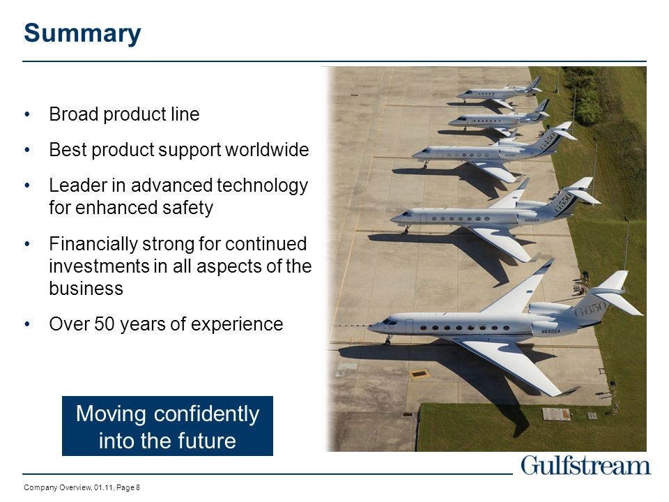Company Overview, 01.11, Page 7 AIN Product Support Survey 2010 * Large cabin support of aircraft of all ages Gulfstream Product Support receives top