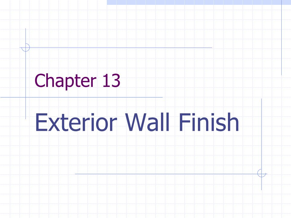 Chapter 13 Exterior Wall Finish