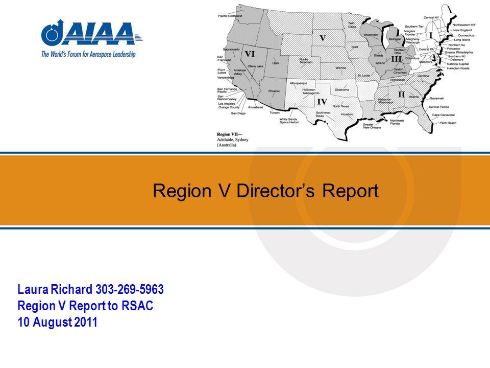 Region V Directors Report Laura Richard 303-269-5963 Region V Report to RSAC 10 August 2011