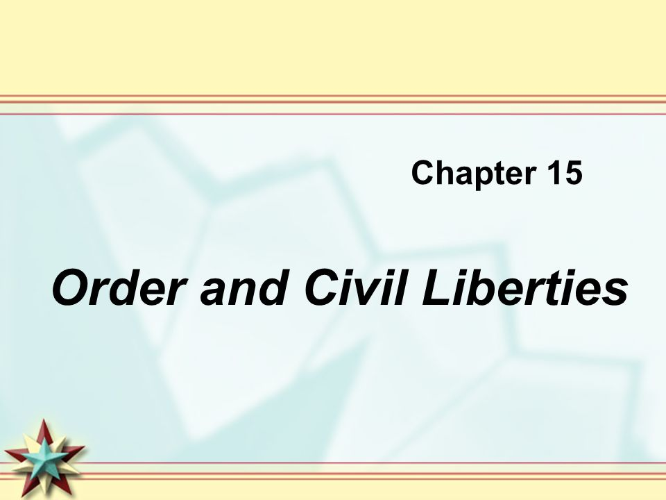 Chapter 15 Order and Civil Liberties