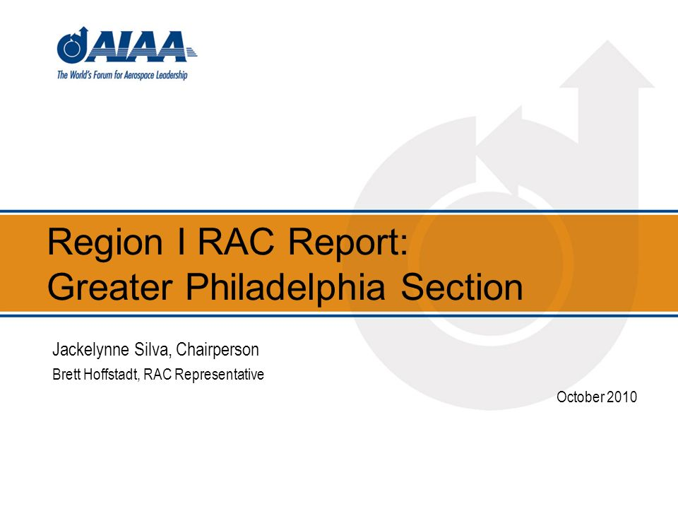 Region I RAC Report: Greater Philadelphia Section Jackelynne Silva, Chairperson Brett Hoffstadt, RAC Representative October 2010