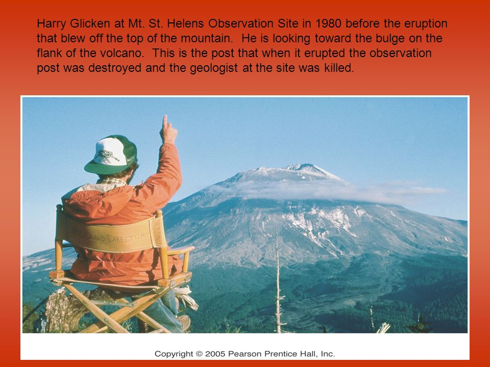 Harry Glicken at Mt. St. Helens Observation Site in 1980 before the eruption that blew off the top of the mountain. He is looking toward the bulge on