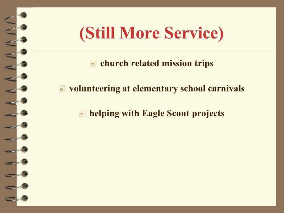 (More Service) 4 volunteering at Pegasus Farm 4 teaching Sunday School 4 volunteering at St. Luke Nursing Home 4 working at a Habitat for Humanity hou