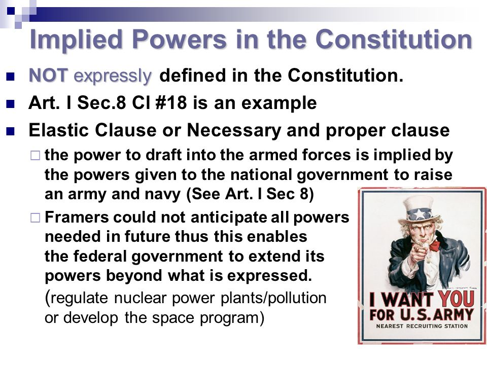 Implied Powers in the Constitution NOTexpressly NOT expressly defined in the Constitution.