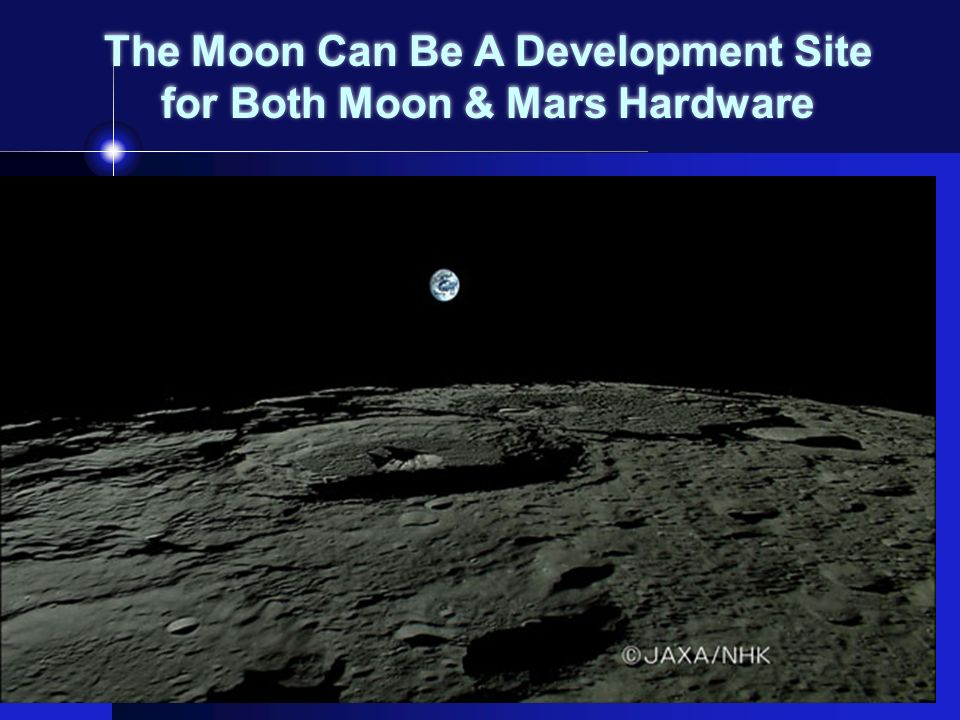 The Moon Can Be A Development Site for Both Moon & Mars Hardware